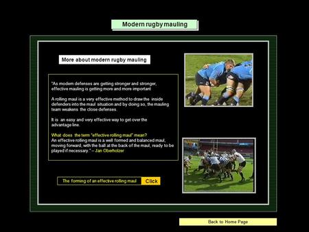 "Modern rugby mauling Click The forming of an effective rolling maul More about modern rugby mauling ""As modern defenses are getting stronger and stronger,"