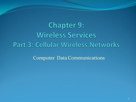 Computer Data Communications 1. Introduction Overview of Cellular System Cellular Geometries Frequency Reuse Operations of Cellular System Mobile Radio.