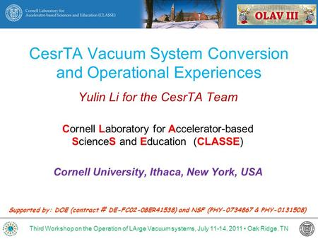 CesrTA Vacuum System Conversion and Operational Experiences Yulin Li for the CesrTA Team Cornell Laboratory for Accelerator-based ScienceS and Education.