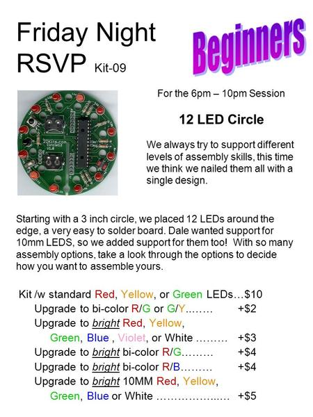 Friday Night RSVP Kit-09 Kit /w standard Red, Yellow, or Green LEDs…$10 Upgrade to bi-color R/G or G/Y..……+$2 Upgrade to bright Red, Yellow, Green, Blue,