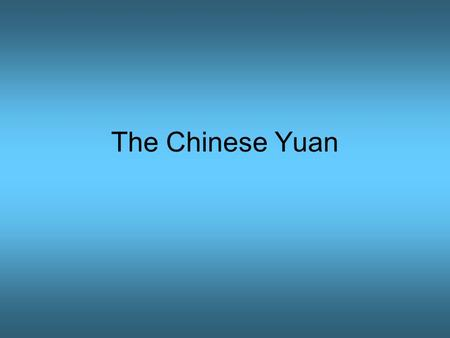 The Chinese Yuan. Currency Rate 1 U.S. Dollar = 6.8 Yuan 1 Yuan = 0.15 U.S. Dollar –Currency rates are constantly changing and need to be checked on.