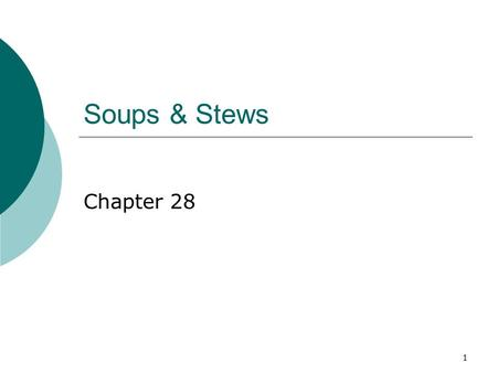 1 Soups & Stews Chapter 28. 2 3 Lentil Soup 4 5 Japanese Miso Soup.