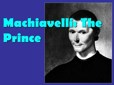 "Machiavelli: The Prince. Question 1 Complete ""virtuosity"" is impossibleComplete ""virtuosity"" is impossible Many virtuous qualities (honesty, generosity,"