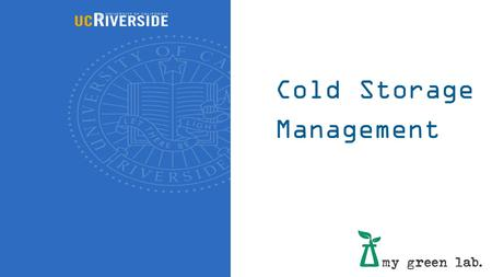 Cold Storage Management WHAT is cold storage? how do we manage it?