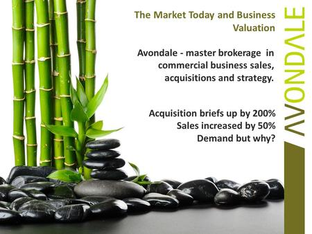 The Market Today and Business Valuation. When to sell?