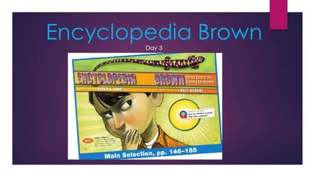Encyclopedia Brown Day 3. How can attention to detail solve a problem?