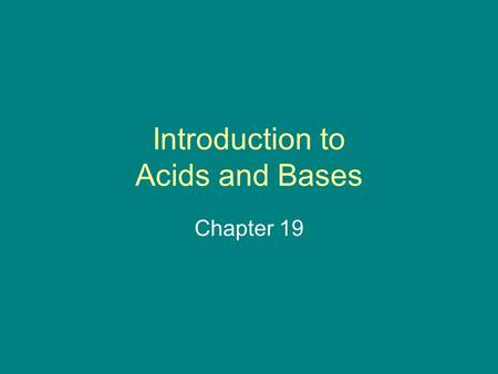 Introduction to Acids and Bases Chapter 19. What is and Acid? Arrhenius Acid Defined as any chemical that increases the concentration of hydrogen ions.