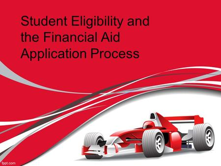Student Eligibility and the Financial Aid Application Process.