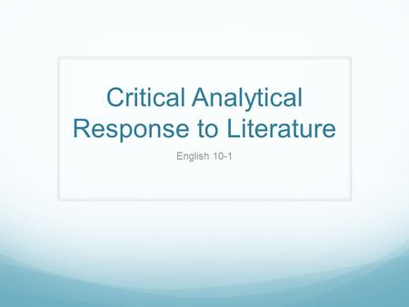 Critical Analytical Response to Literature English 10-1.