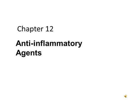 Chapter 12 Anti-inflammatory Agents. Inflammation p 325 Tissue response to injury Characterized by – Vasodilation – Increased capillary permeability to.