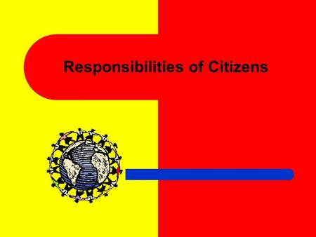 Responsibilities of Citizens Citizen's Rights Every U.S. citizens has rights. A right is something that is owed a person. The most important right a.