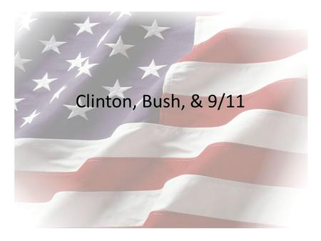 Clinton, Bush, & 9/11.