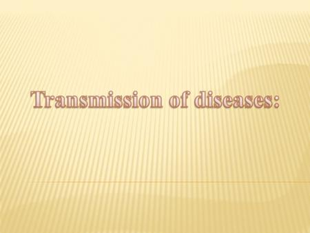 Mechanism of disease transmission: There are 3 actions (step) for disease transmission: 1. Escape of the agent from the source or reservoir 2. Conveyance.