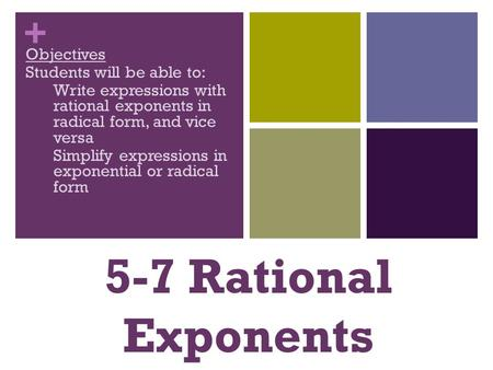 5-7 Rational Exponents Objectives Students will be able to: