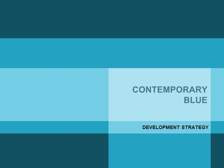 CONTEMPORARY BLUE DEVELOPMENT STRATEGY. Example Bullet Point slide  Bullet.