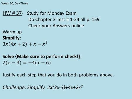 Week 10, Day Three. Homework Check Distributive Property Worksheet Distributive Property and Factoring Answers.pdf.