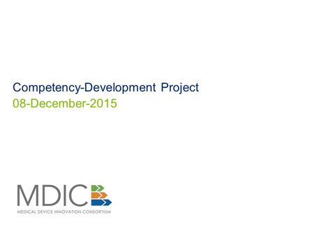 Competency-Development Project 08-December-2015. MDIC 2 What is the Competency-Development Project? ‏ Purpose: The purpose of this project is to improve.