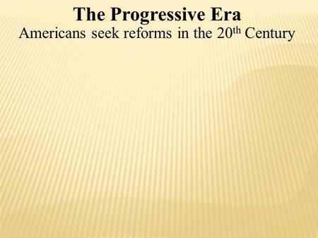 a look at the progressive era in america