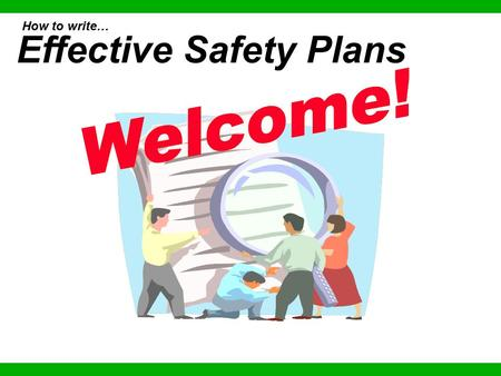 How to write… Effective Safety Plans 9905. (c) Geigle Communications, LLC - Developing Effective Written Safety Plans This material is for training use.