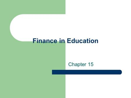 Finance in Education Chapter 15.