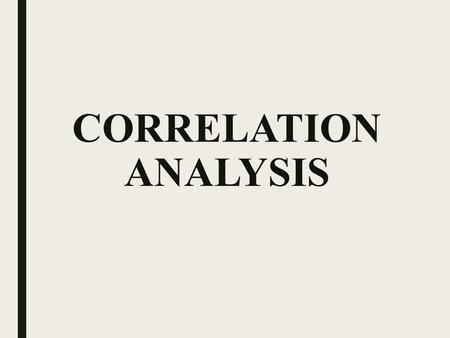 CORRELATION ANALYSIS.