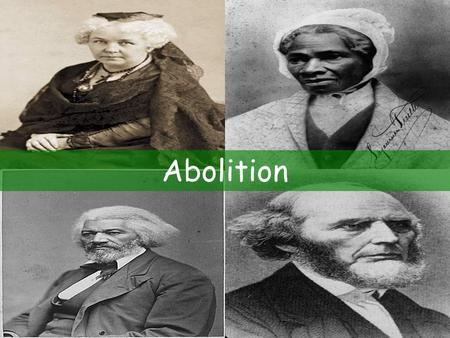 Abolition. Second Great Awakening Christian renewal movement that spread across the United States in the early 1800s.