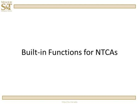 "Built-in Functions for NTCAs.  strlen char array[10] = ""Hello""; int length = strlen(array); cout << length;"