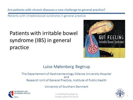 Are patients with chronic diseases a new challenge to general practice? Patients with irritable bowel syndrome in general practice Patients with irritable.