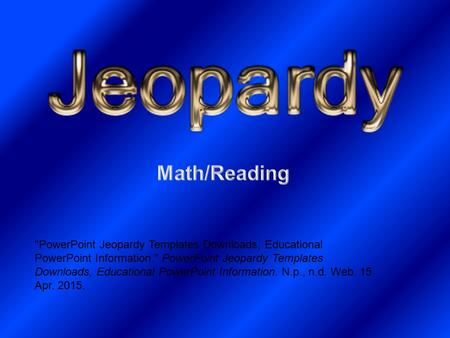 PowerPoint Jeopardy Templates Downloads, Educational PowerPoint Information. PowerPoint Jeopardy Templates Downloads, Educational PowerPoint Information.