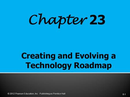 Chapter 23 8-1 © 2012 Pearson Education, Inc. Publishing as Prentice Hall.