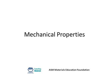 Mechanical Properties. Properties of Materials Characteristics Used to Identify a Material Chemical Properties – how a material interacts with other materials.