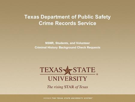 Texas Department of Public Safety Crime Records Service NSNR, Students, and Volunteer Criminal History Background Check Requests.