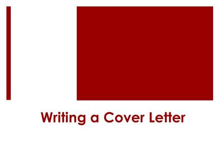 Writing a Cover Letter. What is a Cover Letter?  Tells the employer about you and why you are applying  Can also be used to inquire about possible positions.