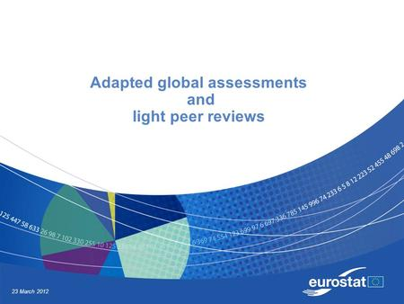 23 March 2012 Adapted global assessments and light peer reviews.