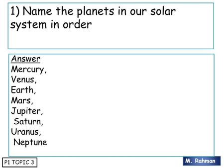 1) Name the planets in our solar system in order