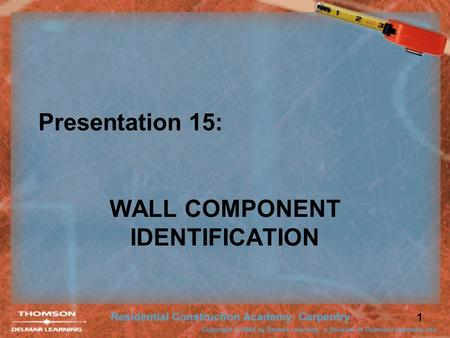 1 Presentation 15: WALL COMPONENT IDENTIFICATION.