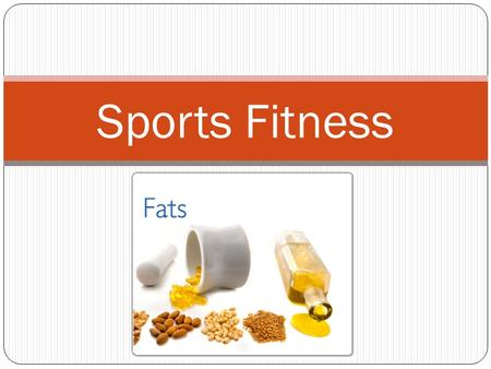 Sports Fitness. Session 9 Objectives SOLs: 11/12.1, 11/12.2, 11/12.3, 11/12.4, 11/12.5 Objectives The will understand the importance of good nutrition.