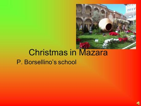 Christmas in Mazara P. Borsellino's school. the nativity scene in Republic square.