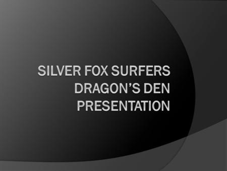 Introduction  Silver Fox Surfers is a social enterprise created by a group of S4 pupils that provides Web Wise Courses for the elderly. We aim to run.