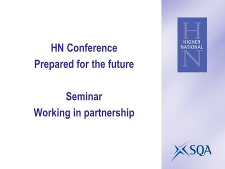 HN Conference Prepared for the future Seminar Working in partnership.