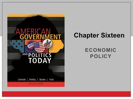 Copyright © 2014 Cengage Learning ECONOMIC POLICY Chapter Sixteen.