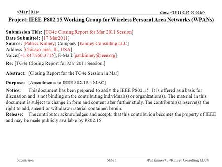 Doc.: Submission, Slide 1 Project: IEEE P802.15 Working Group for Wireless Personal Area Networks (WPANs) Submission Title: [TG4e Closing Report for Mar.