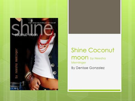 Shine Coconut moon by Neesha Meminger By Denisse Gonzalez.