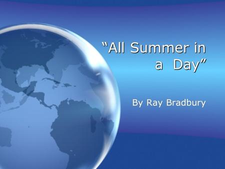 """All Summer in a Day"" By Ray Bradbury. Please answer the following questions about setting in your readers/writers notebook (Be sure to write the date."