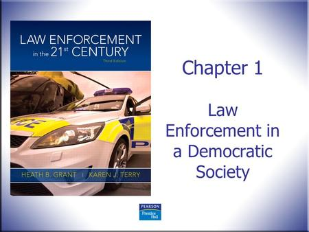 Chapter 1 Law Enforcement in a Democratic Society.