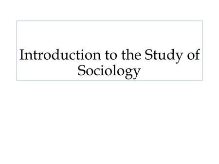 Introduction to the Study of Sociology. ???? What is sociology and why is it important and beneficial? What is the difference b/w sociology and psychology?