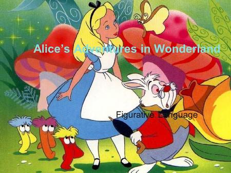 Alice's Adventures in Wonderland Figurative Language.
