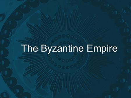 The Byzantine Empire. Oh No!! Rome Has Fallen! Umm…. Not quite. Eastern and Western halves were officially split into two distinct empires in 395 CE 5.
