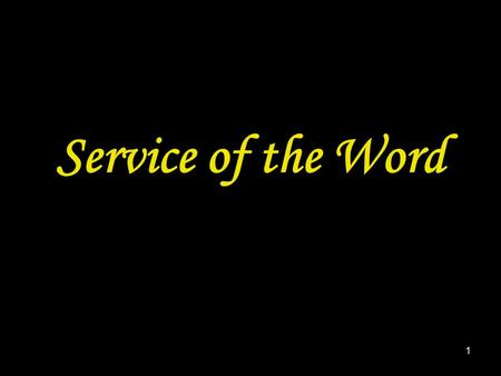 1 Service of the Word. 2 OPENING RESPONSES Praise God! For the Lord our God is King. Let us rejoice and be glad; let us praise his greatness. Holy, holy,