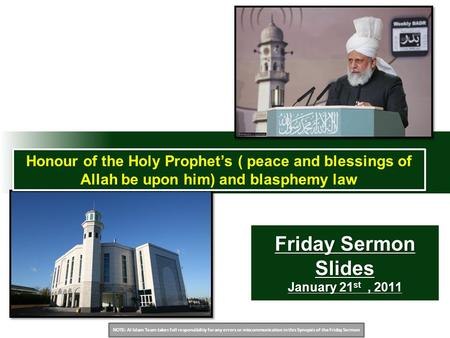 NOTE: Al Islam Team takes full responsibility for any errors or miscommunication in this Synopsis of the Friday Sermon Friday Sermon Slides January 21.